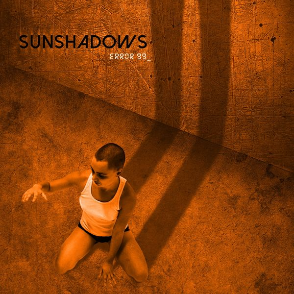 Sunshadows - Error 99_