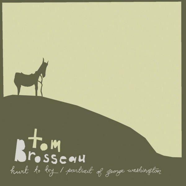 Tom Brosseau - Hurt to Try