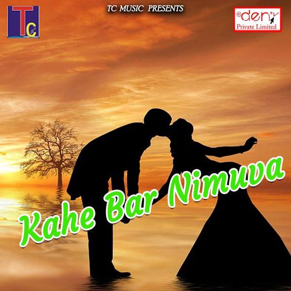 Various Artists - Kahe Bar Nimuva