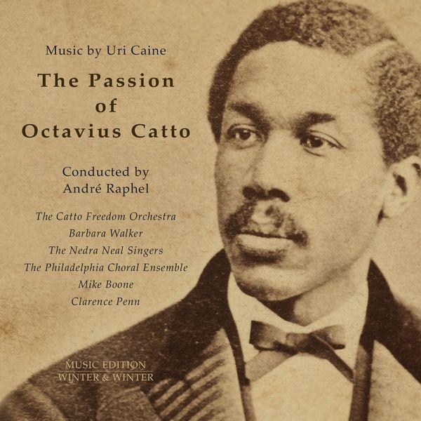 Uri Caine - The Passion of Octavius Catto