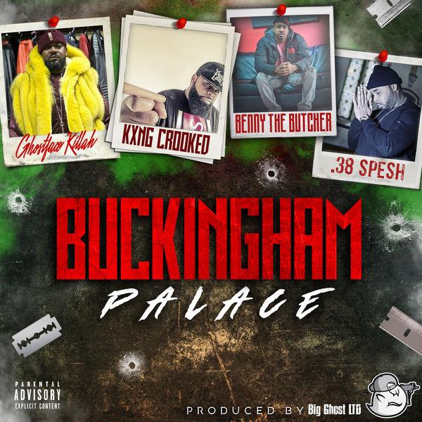 Ghostface Killah - Buckingham Palace (feat. Kxng Crooked, Benny the Butcher & 38 Spesh)