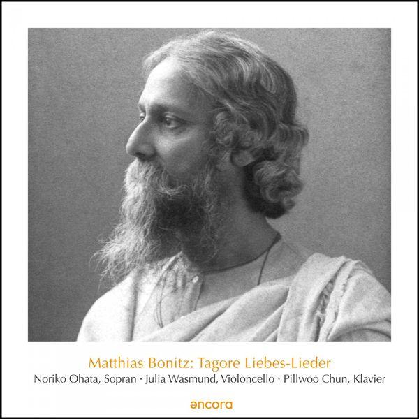 Noriko Ohata, Julia Wasmund & Pillwoo Chun - Tagore Liebes-Lieder, Vol. 1