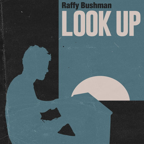 Raffy Bushman - Look Up