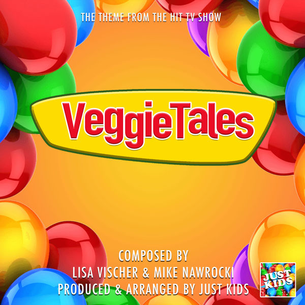 "Just Kids - Veggie Tales Main Theme (From ""Veggie Tales"")"