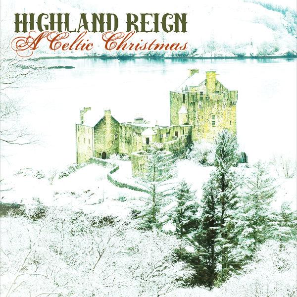 Highland Reign - A Celtic Christmas