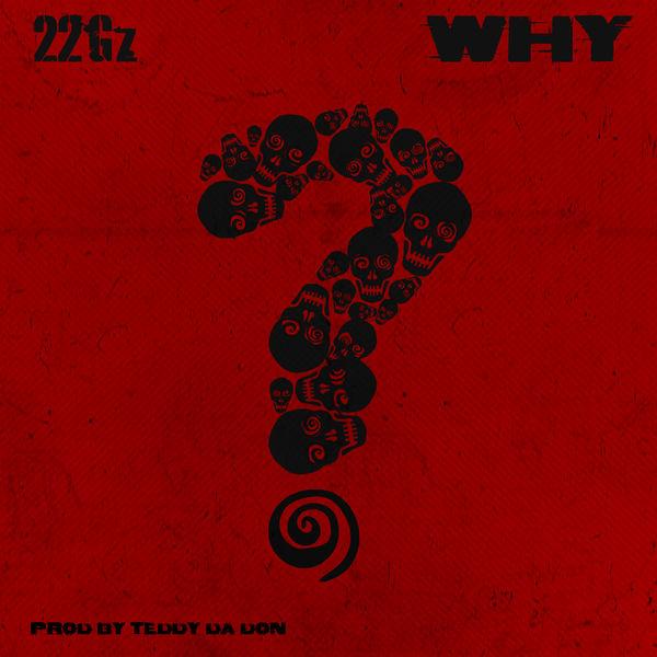 22Gz - Why