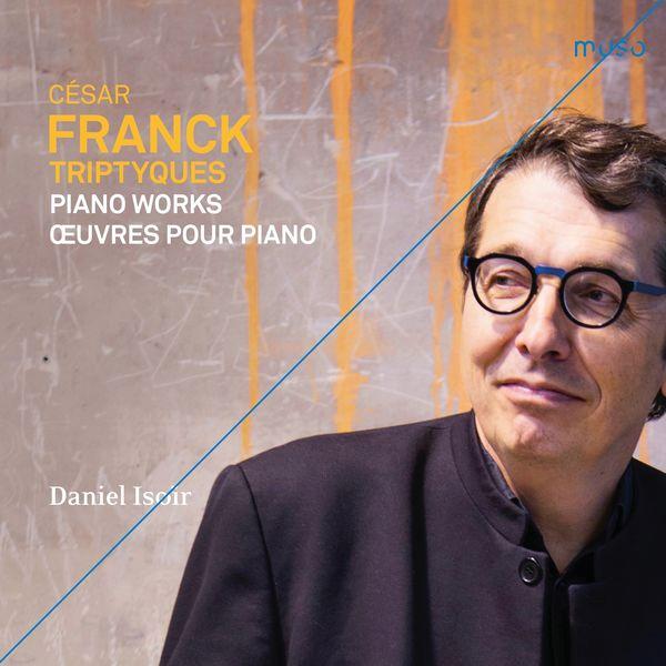 Daniel Isoir - Franck: Triptyques [Œuvres pour piano]