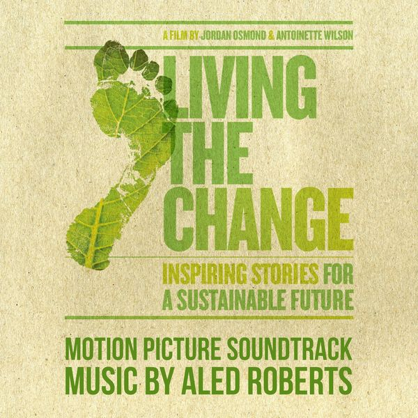 Aled Roberts - Living the Change (Motion Picture Soundtrack)