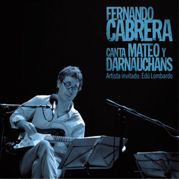 Fernando Cabrera - Canta Mateo y Darnauchans