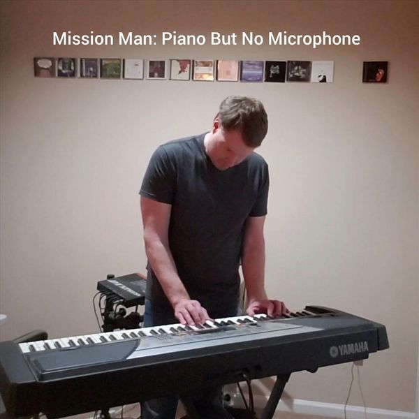 Mission Man - Piano but No Microphone
