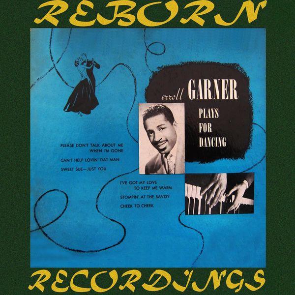 Erroll Garner - Erroll Garner Plays for Dancing (HD Remastered)