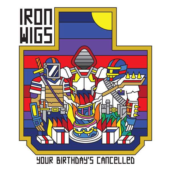 Iron Wigs - Your Birthday's Cancelled