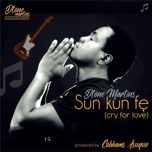 Dtone Martins - Sunkun Ife (Cry For Love)