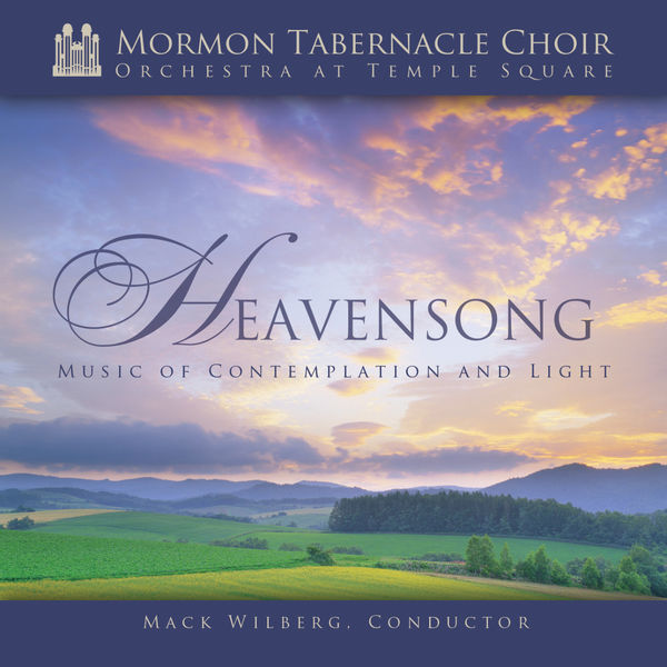 MORMON TABERNACLE CHOIR - Heavensong: Music of Contemplation and Light