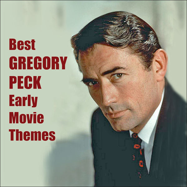 Various Artists - Best GREGORY PECK Early Movie Themes