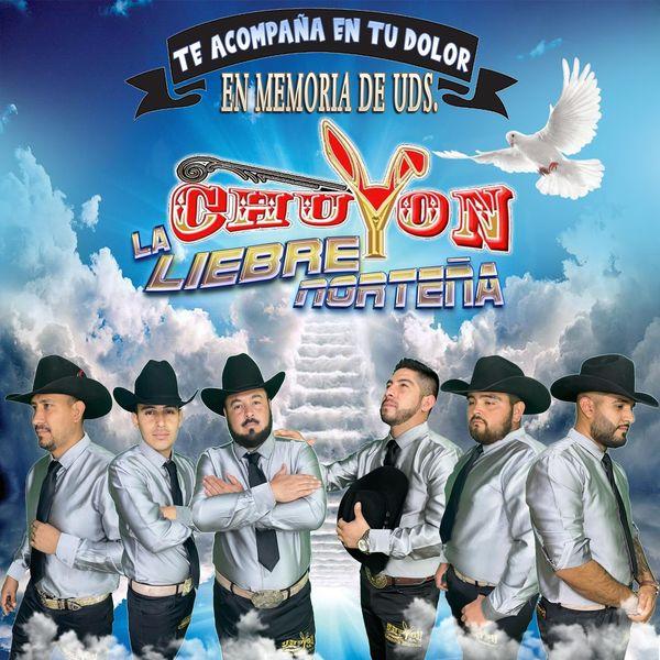 Chuyon y la Liebre Norteña - Te Acompaña En Tu Dolor (En Memoria De Uds.)