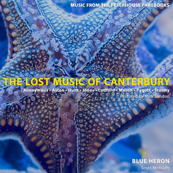 Blue Heron|The Lost Music of Canterbury: Music from the Peterhouse Partbooks