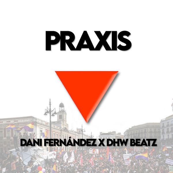 Dani Fernández x Dhw Beatz - Praxis