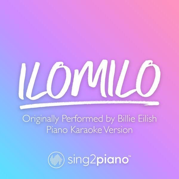 Sing2Piano - ilomilo (Originally Performed by Billie Eilish)