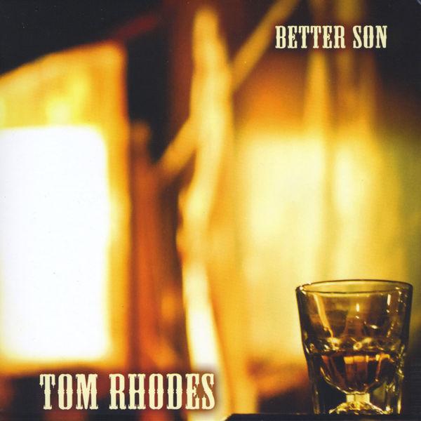 Tom Rhodes - Better Son