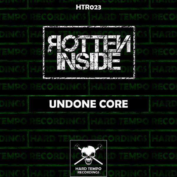 Rotten Inside - Undone Core