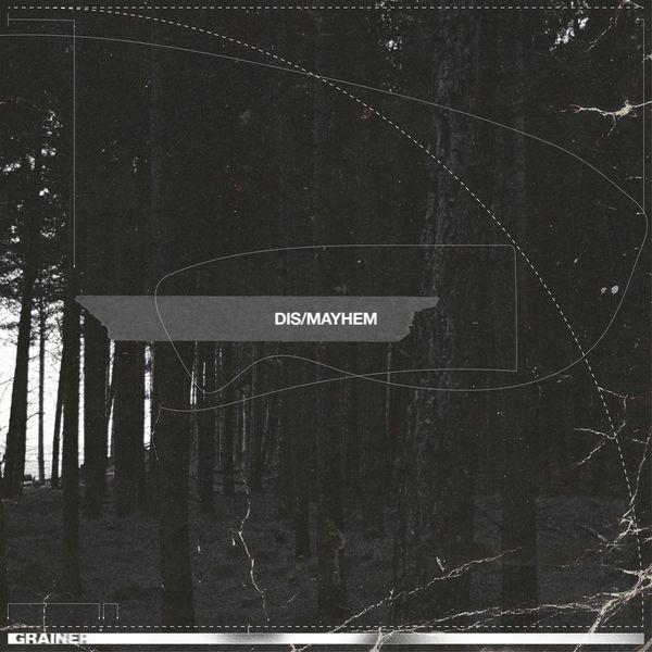 Grainer - Dis/Mayhem