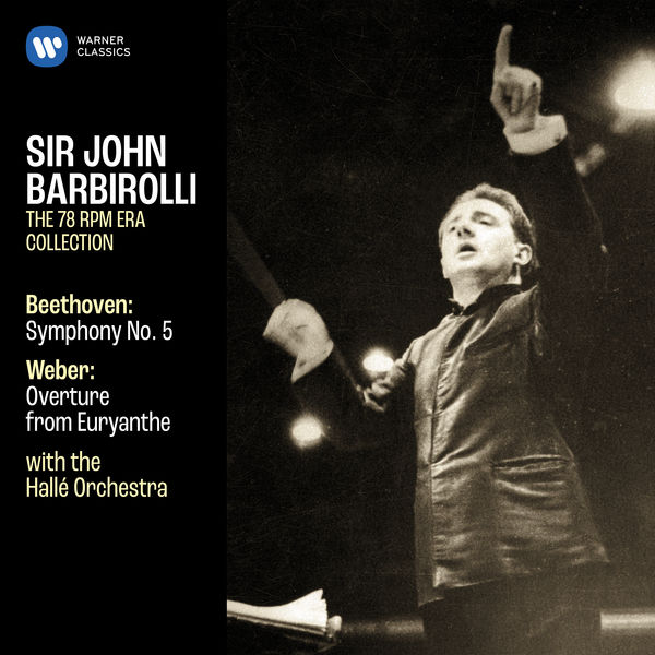 Sir John Barbirolli - Beethoven: Symphony No. 5, Op. 67 - Weber: Overture from Euryanthe