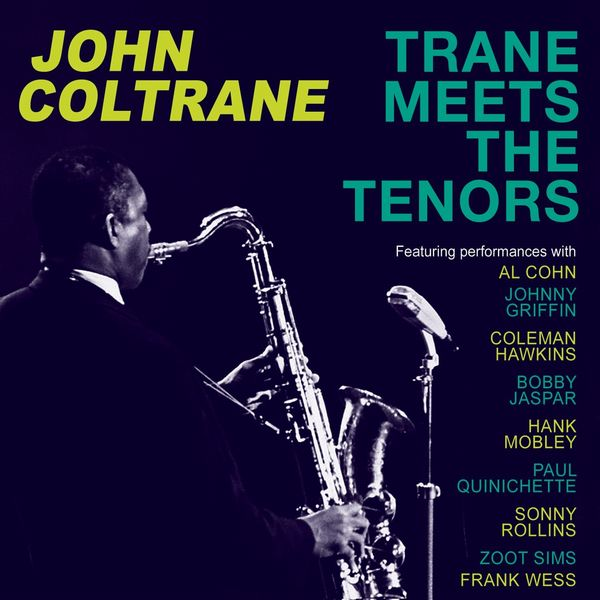 John Coltrane - Trane Meets The Tenors