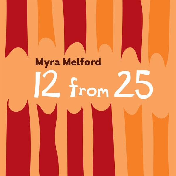 Myra Melford - 12 from 25