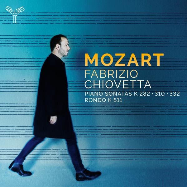 Fabrizio Chiovetta - Mozart : Piano Sonatas, KV 310, KV 282, KV 332