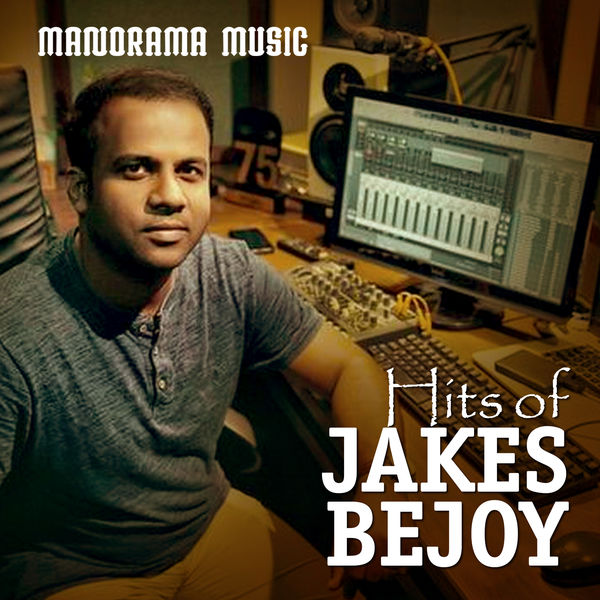 Jakes Bejoy - Hits of Jakes Bejoy