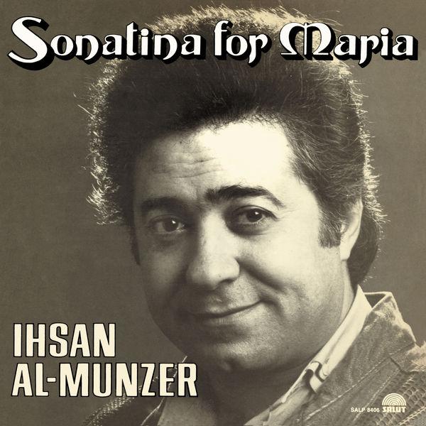 Ihsan Al-Munzer - Sonatina for Maria
