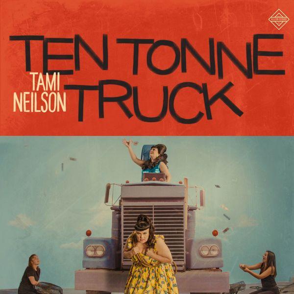 Tami Neilson - Ten Tonne Truck