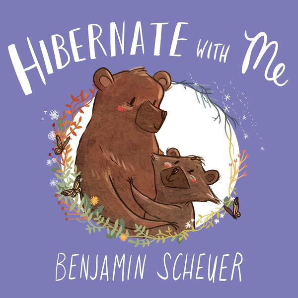 Benjamin Scheuer - Hibernate With Me