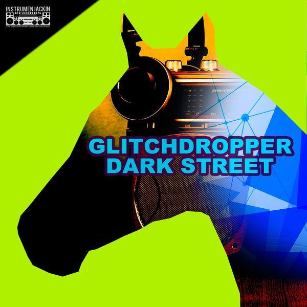 Glitchdropper - Dark Street