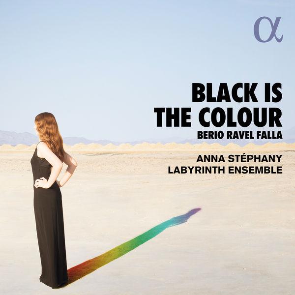 Anna Stephany - Berio, Ravel & Falla: Black Is the Colour