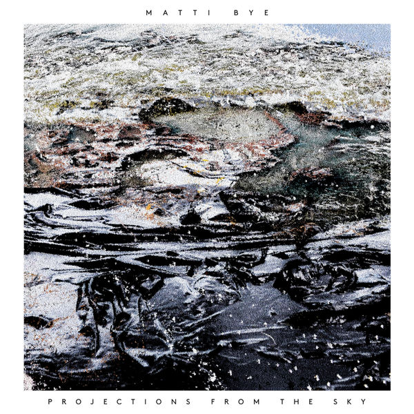 Matti Bye - Projections from the sky