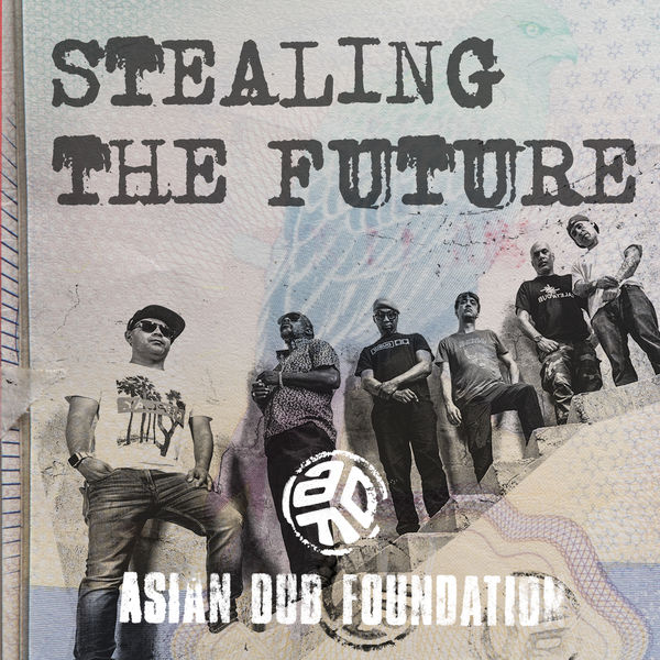 Asian Dub Foundation - Stealing the Future