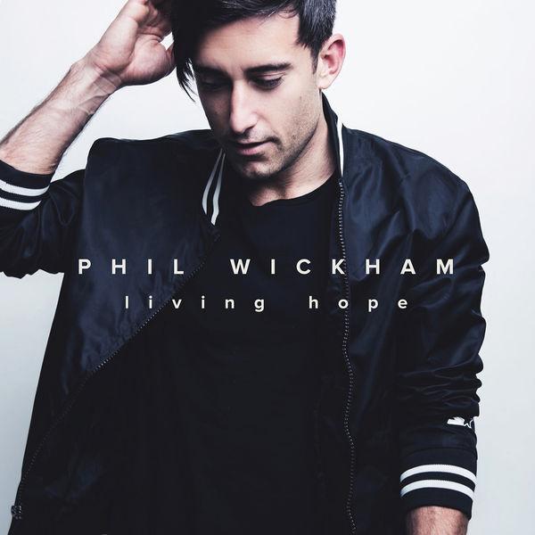 Phil Wickham Living Hope (Deluxe)
