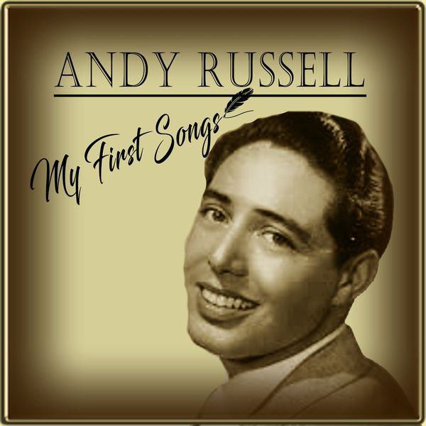 Andy Russell - Andy Russell / My First Songs