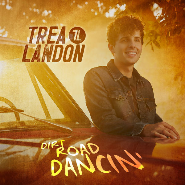 Trea Landon - Dirt Road Dancin'