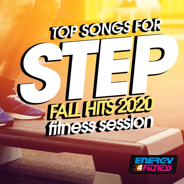 Various Artists - Top Songs For Step Fall Hits 2020 Fitness Session