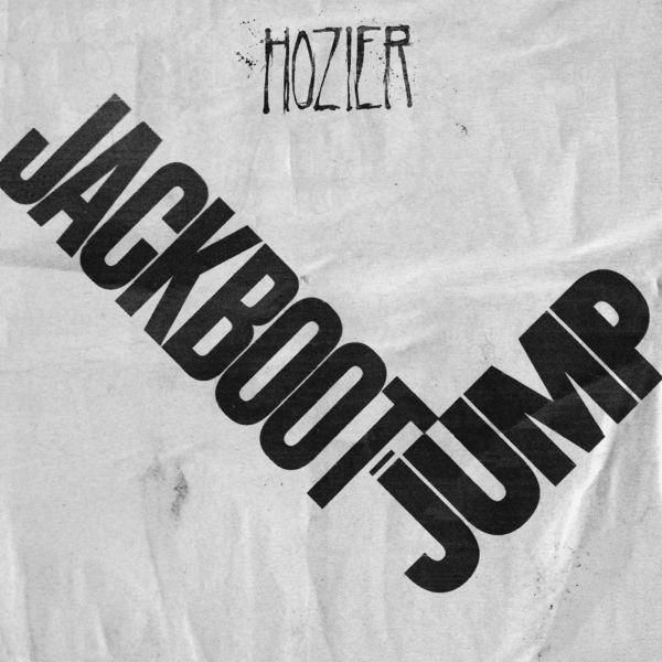 Hozier - Jackboot Jump