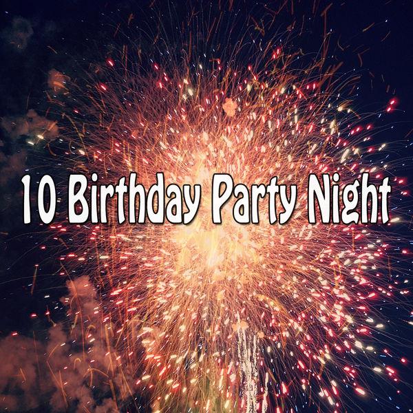 Happy Birthday - 10 Birthday Party Night