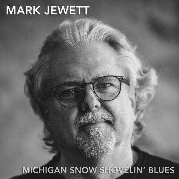 Mark Jewett - Michigan Snow Shovelin' Blues