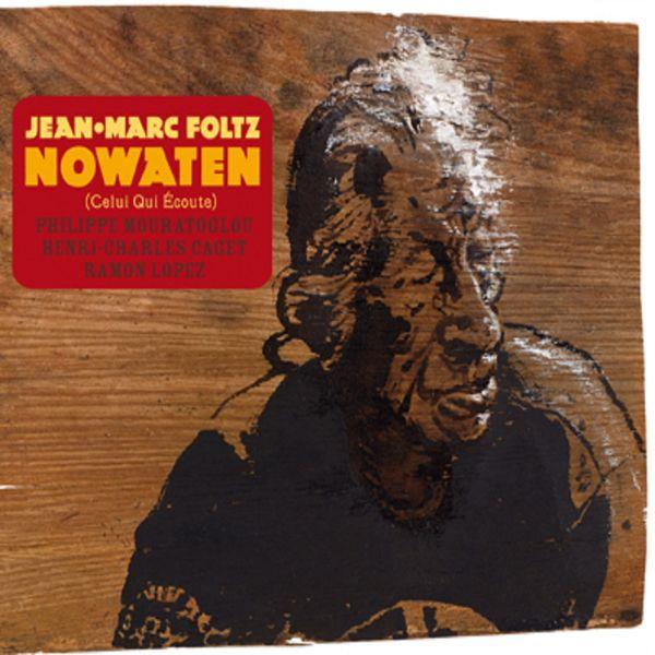 Jean-Marc Foltz - Nowaten