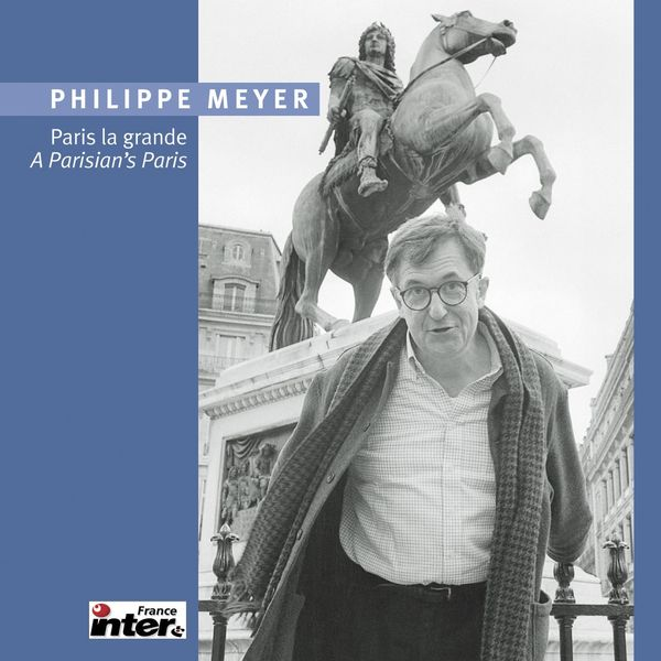 Philippe Meyer - Paris la grande
