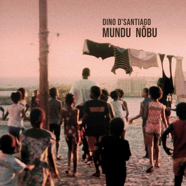 Dino d'Santiago - Mundu Nôbu
