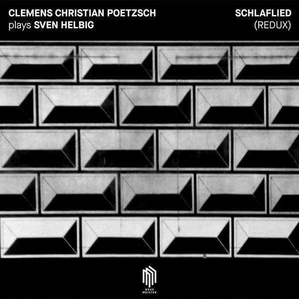 CLEMENS CHRISTIAN POETZSCH - Schlaflied (Redux)