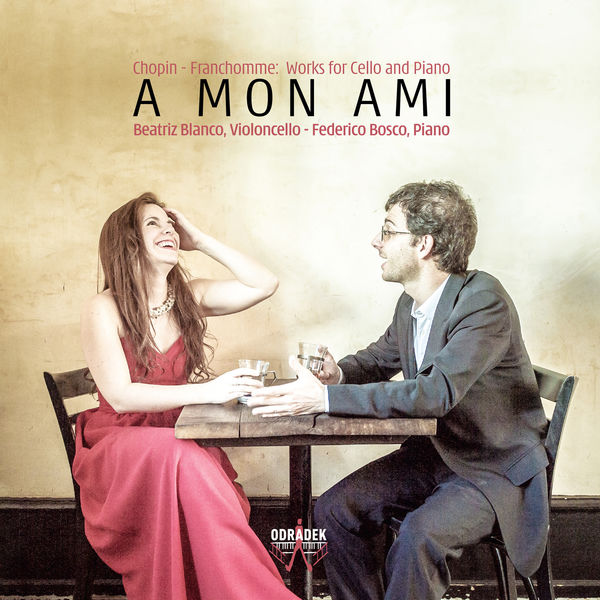 Beatriz Blanco - A mon Ami: Works for Cello and Piano